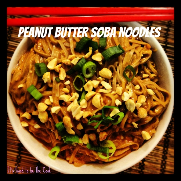 Peanut Butter Soba Noodles   It's Good to be the Cook