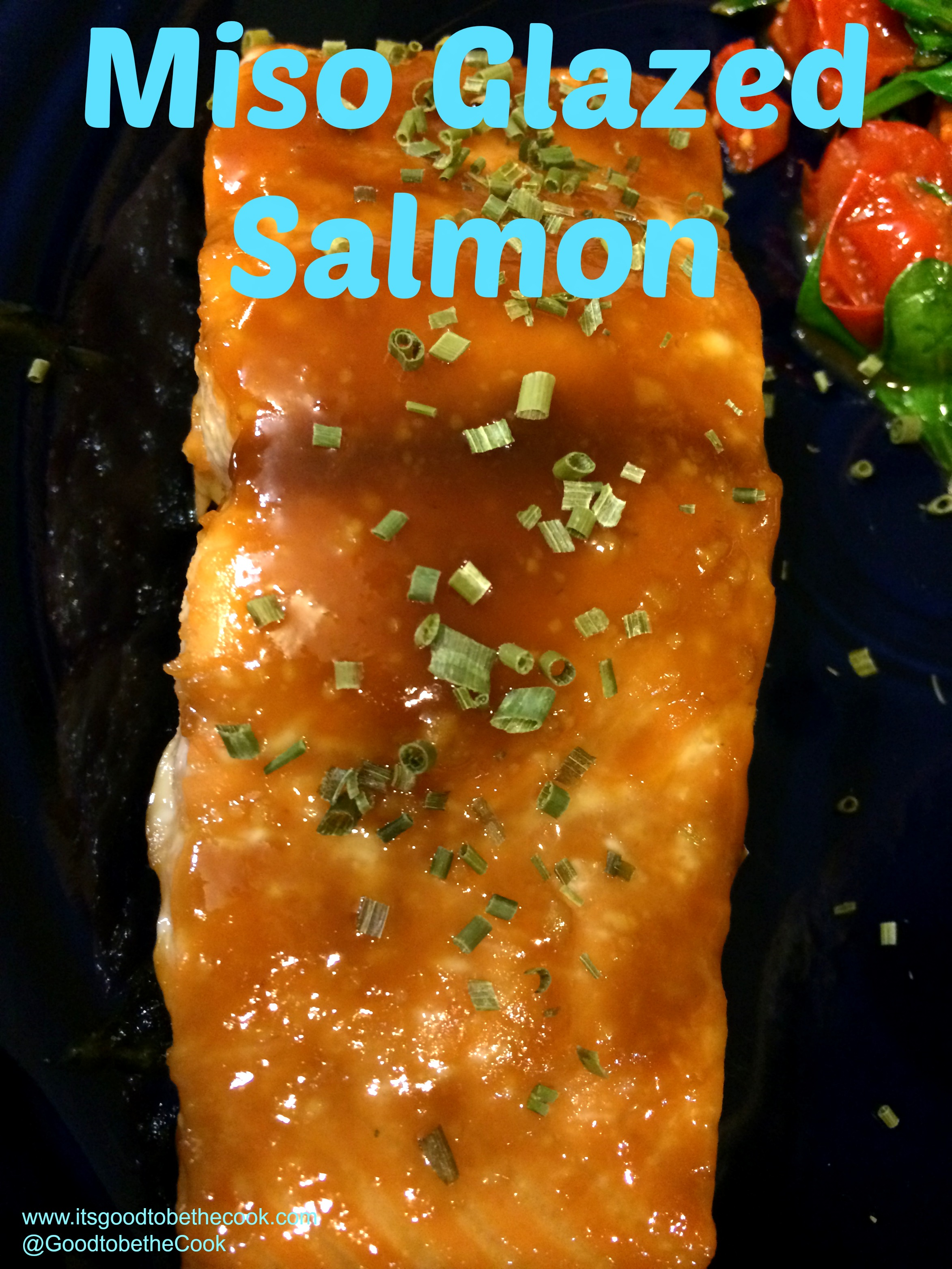 Miso Glazed Salmong Salmon It's Good To Be The Cook